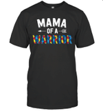 Mama Of A Warrior Family Mom World Autism Awareness Day Shirt