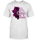 In A World Full Of Grandmas Be A Grammy Anemone Shirt