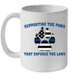 Supporting The Paws That Enforce The Laws Mug