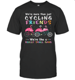 Flamingo We're More Than Cycling Friends We're Like A Really Small Gang Shirt