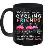 Flamingo We're More Than Cycling Friends We're Like A Really Small Gang Mug