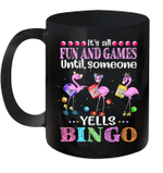 Flamingo It's All Fun And Games Until Someone Yells Bingo Mug
