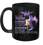 Dragon I'm Just Waiting To See If My Coffee Chooses To Use It's Powers Mug