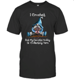 Gnomes I Crochet But My Favorite Hobby Is Collecting Yarn Funny Shirt