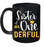 Sister Of Mr Onederful 1st Birthday First Onederful Mug