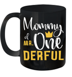 Mommy Of Mr Onederful 1st Birthday First Onederful Mug