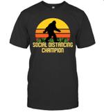 Bigfoot Social Distancing Champion Funny Shirt