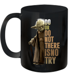 Master Yoda Do Or Do Not There Is No Try Mug