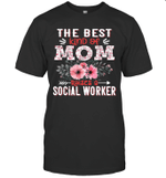 The Best Kind Of Mom Raises A Social Worker Floral Mother Shirt
