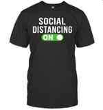 Social Distancing Mode On Social Distancing Shirt