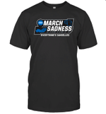 March Sadness Everything's Cancelled Parody Funny Shirt