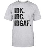 IDK IDC IDGAF Funny Rude Antisocial Social Club Shirt