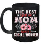 The Best Kind Of Mom Raises A Social Worker Floral Mother Mug