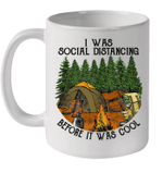 I Was Social Distancing Before It Was Cool Camping Lover Mug