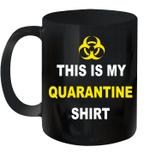 This Is My Quarantine Shirt Virus Awareness Flu Men Women Mug
