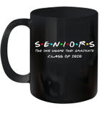 Senior Class 2020 The One Where They Graduate Class Of 2020 Mug
