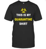 This Is My Quarantine Shirt Virus Awareness Flu Men Women Shirt
