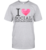 I Love Social Distancing Love Home Funny Shirt