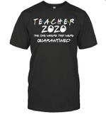 Class Of 2020 Graduation Teacher Funny Teacher Quarantine Shirt