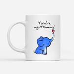 Coffee Mug Gift Ideas Mother's Day - You are my Mommy Cute Elephant - White Mug