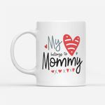 Coffee Mug Gift Ideas Mother's Day - My Heart Belongs to Mommy - White Mug
