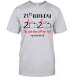 21st Birthday 2020 The Year When Shit Got Real Quarantined Gift Shirts 1999 Birthday #Quarantined T Shirt
