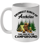 Bear Drunkest Bunch Of Assholes This Side Of The Campground Mug