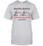 November Birthday 2020 The Year When Shit Got Real #Quarantined Shirt