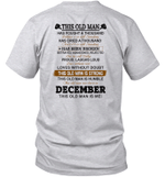 This Old Man Has Fought A Thousand Battles And Is Still Standing Born In December Shirt