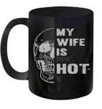 Skull My Wife is Psychotic Mug