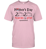 Mother's Day 2020 The Year When Shit Got Real # Quarantied Shirt