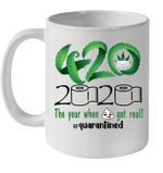 Weed 420 2020 The Year When Shit Got Real Quarantined Mug