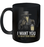 Plague Doctor I Want You To Wash Your Hands Mug