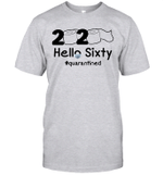 2020 Hello Sixty #Quarantined Shirt