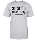2020 Hello Fifty #Quarantined Shirt