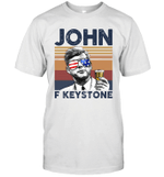 John F Keystone US Drinking 4th Of July Vintage Shirt Independence Day American Gift