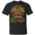 Yoga I'm mostly peace love and light and a little go fuck yourself Vintage retro shirt