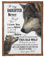Wolf to my daughter never forget that i love you love your Dad Blanket, Fleece Blanket
