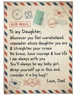 To My Daughter Whenever You Feel Overwhelmed Remember Whose Daughter You Are And Straighten Your Crown Message Love Dad Fleece Blanket