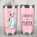Labrador Retriever Dog Mama Steel Tumbler Funny Dog Mother's Day Gift