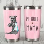 Pitbull Dog Mama Steel Tumbler 20oz Funny Dog Mother's Day Gift