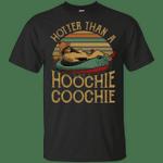 Hotter Than A Hoochie Coochie Vintage Retro Shirt
