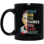 Ruth Bader Ginsburg Fight For The Things You Care About Mug Rbg Coffee Mugs