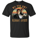 Goodfellas Tommy DeVito Jimmy Conway no you ain't alright spider retro shirt
