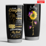 Personalized Name Sunflower To My Daughter Whenever You Feel Overwhelmed You Are My Sunshine Customized Tumbler 20oz
