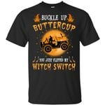 Halloween jeep buckle up buttercup you just flipped my witch switch Shirt