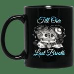 Till Our Last Breath Mug Couple Coffee Mugs