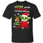Baby Yoda You're Never Too Old To Believen In The Magic Of Christmas Shirts
