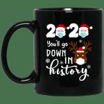 Santa Face 2020 You'll Go Down In History Christmas Reindeer Funny Mug