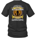I Asked God To Make Me A Better Man He Sent Me My Grandson I Asked God For An Angel Granddaughter Shirt